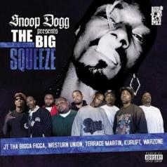 Snoop Dogg (Снуп Дог): Presents The Big Squeeze