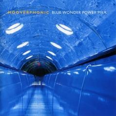 Hooverphonic (Хуверфоник): Blue Wonder Power Milk