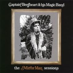 Captain Beefheart & His Magic Band (Кэптэйн Бифхарт): The Mirror Man Sessions
