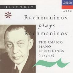 Sergei Rachmaninoff (Сергей Рахманинов): Rachmaninov Plays Rachmaninov