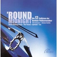 The 12 Cellists Of The Berlin Philharmonic (Двенадцать виолончелистов): Round Midnight