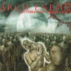 Arch Enemy (Арч Энеми): Anthems Of Rebellion