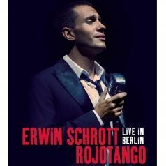 Erwin Schrott (Эрвин Шротт): Rojotango - Live In Berlin