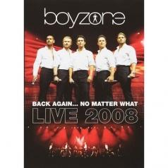Boyzone (Бойзон): Back Again… No Matter What - Live 2008