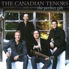The Canadian Tenors (Зе Канадиан Тенорс): The Perfect Gift