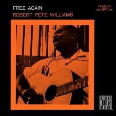 Robert Pete Williams (Роберт Пит Уильямс): Free Again