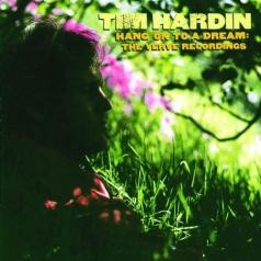 Tim Hardin (Тим Хардин): Hang On To A Dream: The Verve Recordings