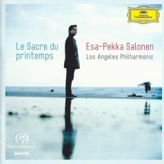 Esa-Pekka Salonen (Эса-Пекка Салонен ): Stravinsky: Le Sacre du Printemps/Bart?k: Miraculo