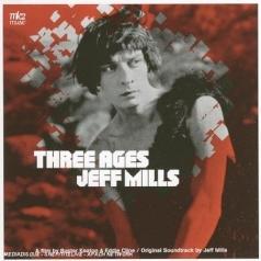 Jeff Mills (Джефф Миллз): 3 Ages