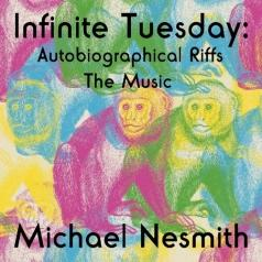 Michael Nesmith (Майкл Несмит): Infinite Tuesday: Autobiographical Riffs
