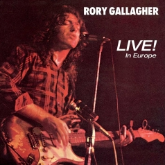 Rory Gallagher (Рори Галлахер): Live! In Europe