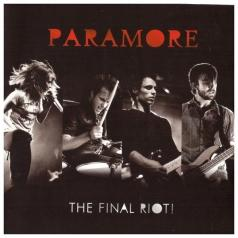 Paramore (Параморе): The Final Riot!