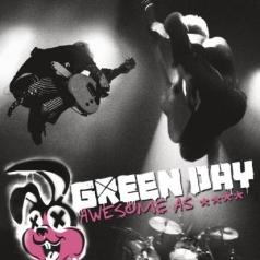 Green Day (Грин Дей): Awesome As ****