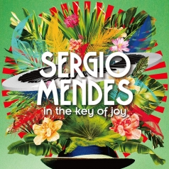Sergio Mendes (Сержио Мендес): In The Key of Joy