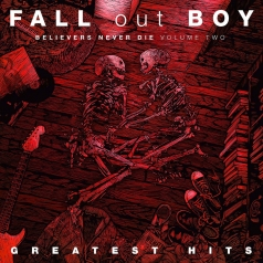 Fall Out Boy (Фоллаут Бой): Believers Never Die