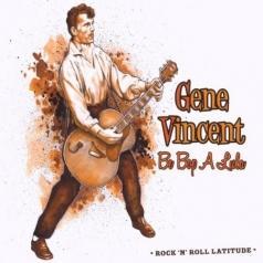 Gene Vincent (Джин Винсент): Be Bop A Lula