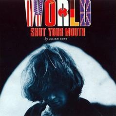 Julian Cope (Джулиан Коуп): World Shut Your Mouth