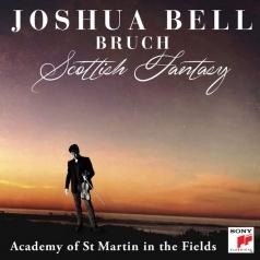 Joshua Bruch: Scottish Fantasy, Op. 46. Violin Concerto No. 1 In G Minor, Op. 26