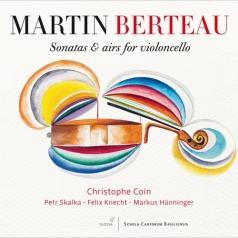 Christophe Coin (Кристофер Коин): Berteau, Martin - Sonatas & Airs For Violoncello - Coin/Skalka/Knecht/Hunninger