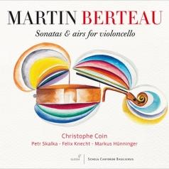 Christophe Coin (Кристофер Коин): Berteau, Martin - Sonatas & Airs For Violoncello - Coin/Skalka/Knecht/Hunninger
