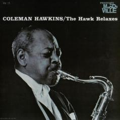 Coleman Hawkins (Коулмен Хокинс): The Hawk Relaxes