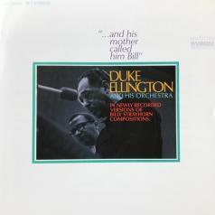 Duke Ellington (Дюк Эллингтон): ...And His Mother Called Him Bill