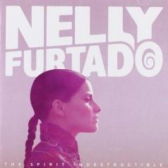 Nelly Furtado (Нелли Фуртадо): The Spirit Indestructible
