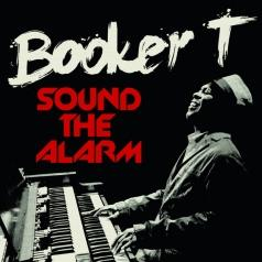 Booker T (Букер Хаффман): Sound The Alarm