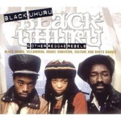 Black Uhuru (Блэк Ухуру): Black Uhuru & Other Reggae Rebels