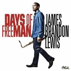 James Brandon Lewis: Days Of Freeman