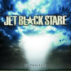Jet Black Stare (Джет Блэк Стэйр): In This Life