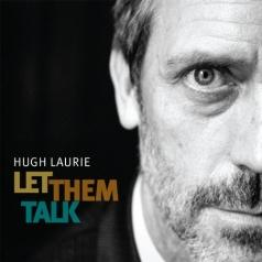 Hugh Laurie (Хью Лори): Let Them Talk