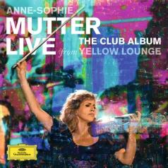Anne Sophie Mutter (Анне-Софи Муттер): The Club Album - Live From Yellow Lounge