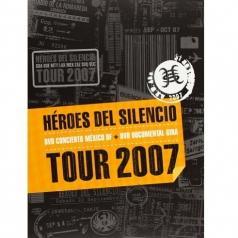 Heroes Del Silencio (Хероес Дел Силенцио): Tour 2007