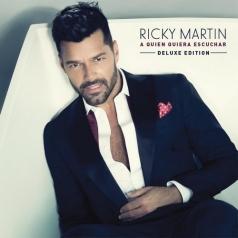 Ricky Martin (Рики Мартин): A Quien Quiera Escuchar