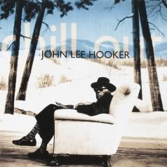 John Lee Hooker (Джон Ли Хукер): Chill Out