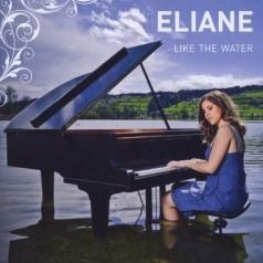 Eliane (ЭлианЭлиас): Like The Water