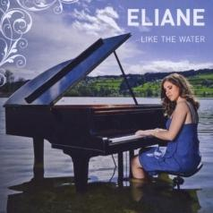 Eliane (Элиан Элиас): Like The Water