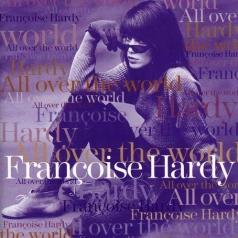Francoise Hardy (Франсуаза Арди): All Over The World