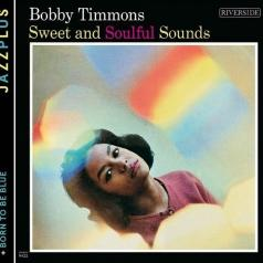 Bobby Timmons (Бобби Томонс): Sweet And Soulful Sounds/ Born To Be Blue