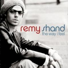 Remy Shand (Реми Шанд): The Way I Feel