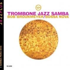 Bob Brookmeyer (Боб Брукмайер): Trombone Jazz Samba/ Samba Para Dos