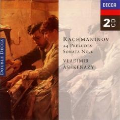 Владимир Ашкенази: Rachmaninov: 24 Preludes; Piano Sonata No. 2