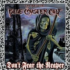 Blue Oyster Cult (Блю Ойстер Культ): Don'T Fear The Reaper: The Best Of Blue Oyster Cult