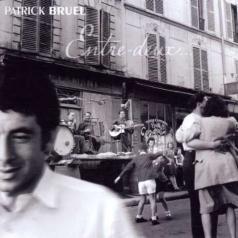 Patrick Bruel (Патрик Брюэль): Entre Deux