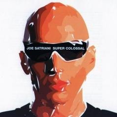 Joe Satriani (Джо Сатриани): Super Colossal