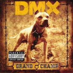 DMX (ДиЭмИкс): Grand Champ