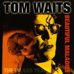 Tom Waits (Том Уэйтс): Beautiful Maladies:  The Island Years