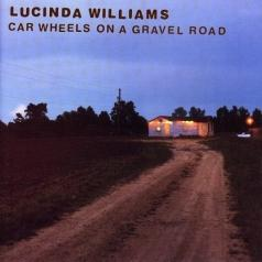Lucinda Williams (Люсинда Уильямс): Car Wheels On A Gravel Road