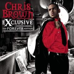 Chris Brown (Крис Браун): Exclusive - The Forever Edition